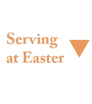 Serving at Easter